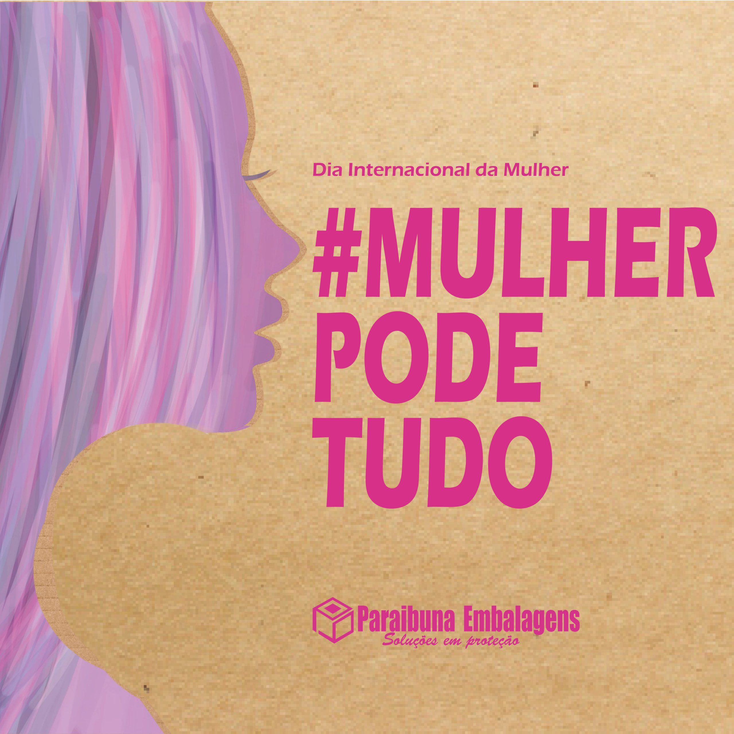 Homenagem da Paraibuna Embalagens ao Dia Internacional da Mulher: