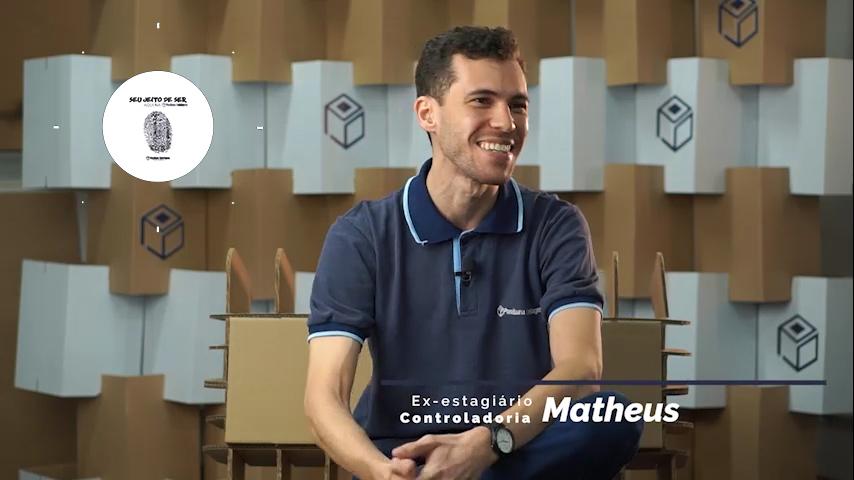 Programa Seu Jeito de Ser – Depoimento Ex-estagiário Matheus Muniz: